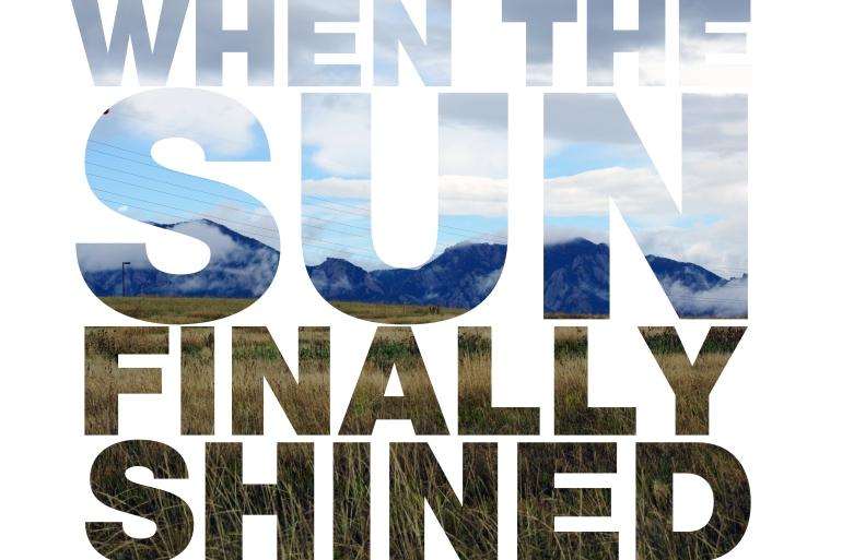 sun shined