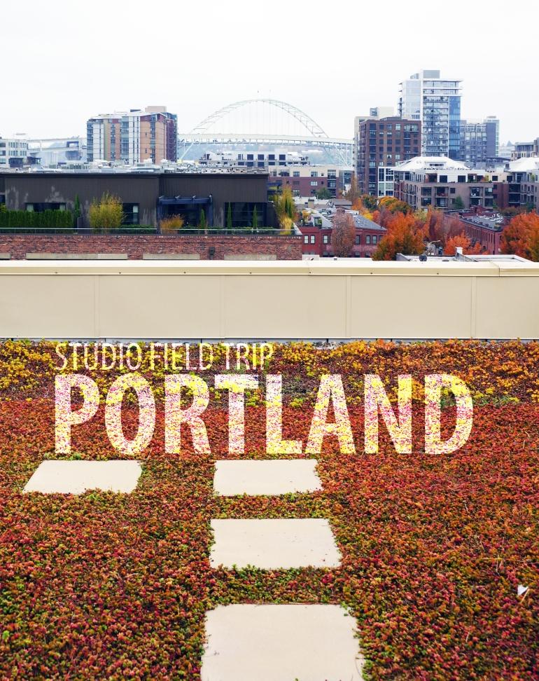 Studio Field Trip Portland