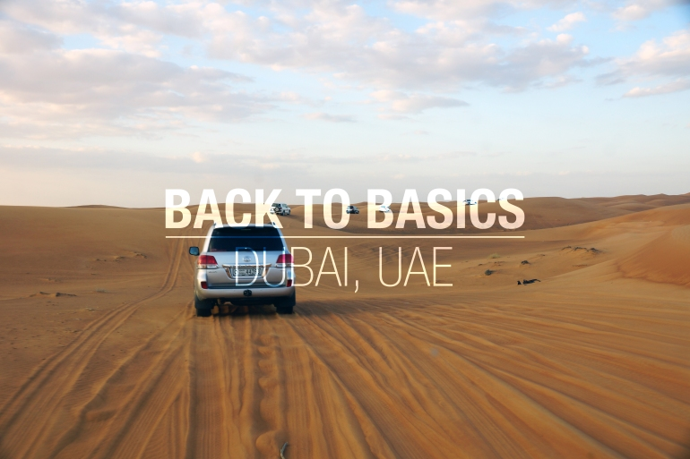Back to Basics // Dubai